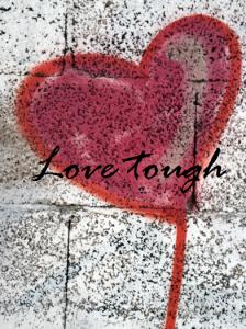 love tough