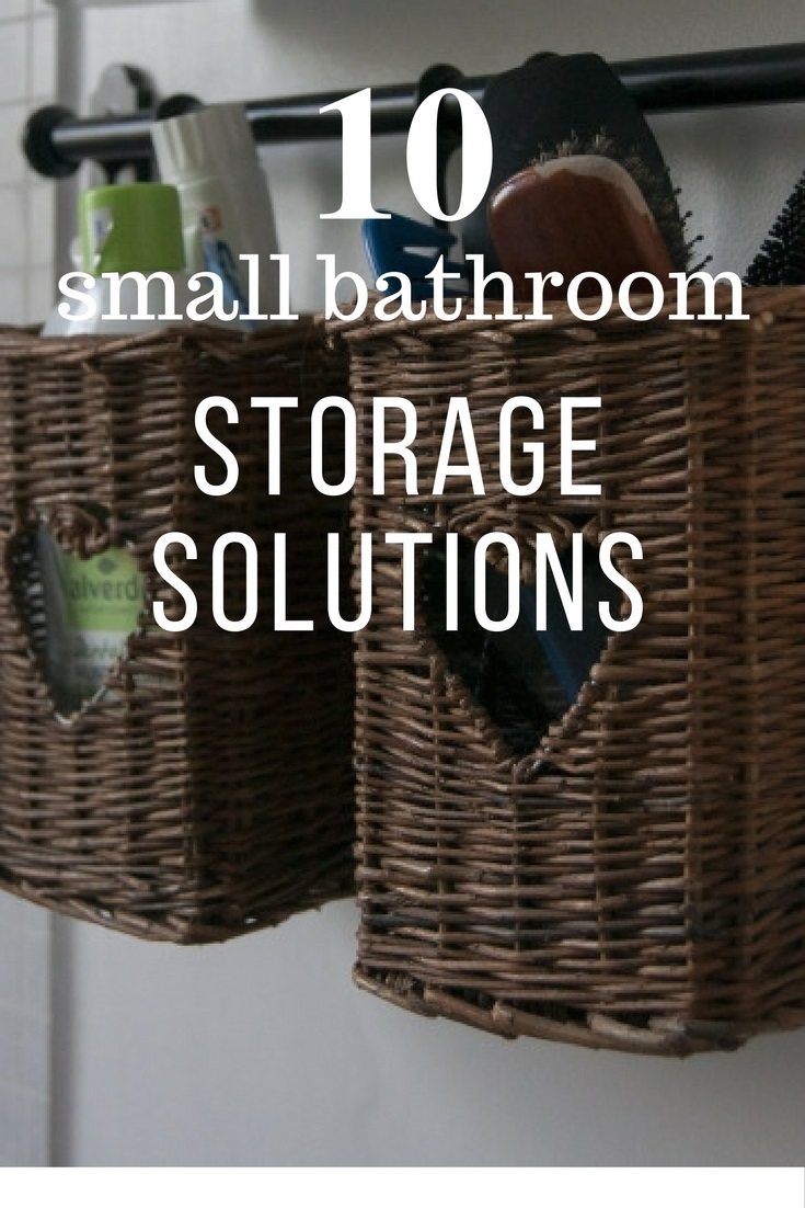 10 small bathroom storage solutions & 10 small bathroom storage solutions -